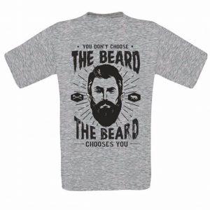 You Don't Choose the Beard, The Beard Chooses You T-Shirts