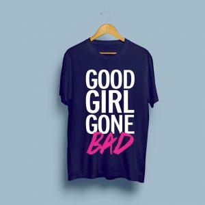 Good Girl Gone Bad T-shirts